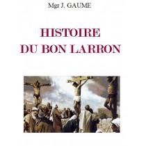 HISTOIRE DU BON LARRON, Mgr...