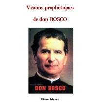 VISIONS PROPHETIQUES DE DON...