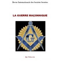 LA GUERRE MACONNIQUE -...