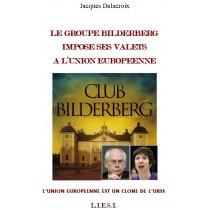 LE GROUPE BILDERBERG IMPOSE...