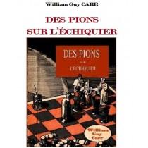 DES PIONS SUR L'ÉCHIQUIER,...